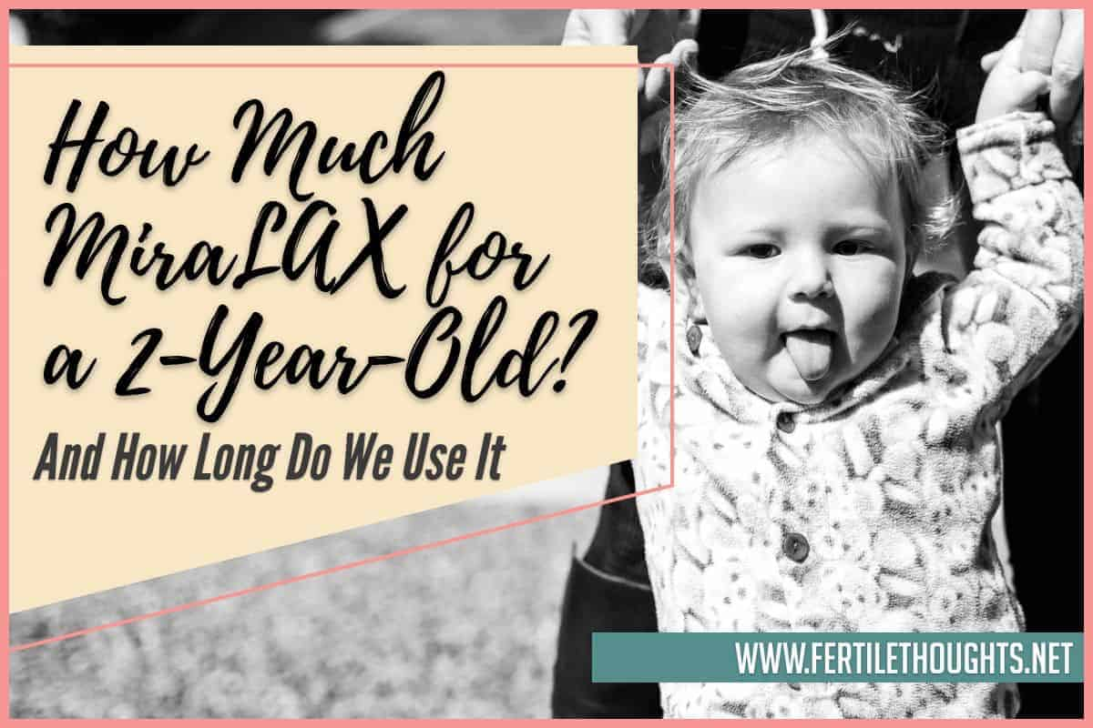 How Much MiraLAX for a 2-Year-Old & How Long Do We Use It
