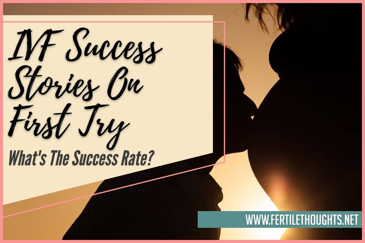 IVF Success Stories On First Try What's the Success Rate