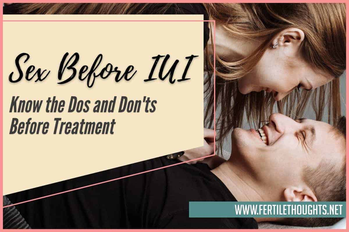 Sex Before IUI Know the Dos and Don'ts Before Treatment